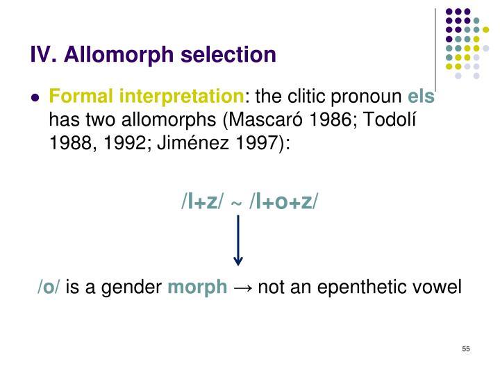 IV. Allomorph selection
