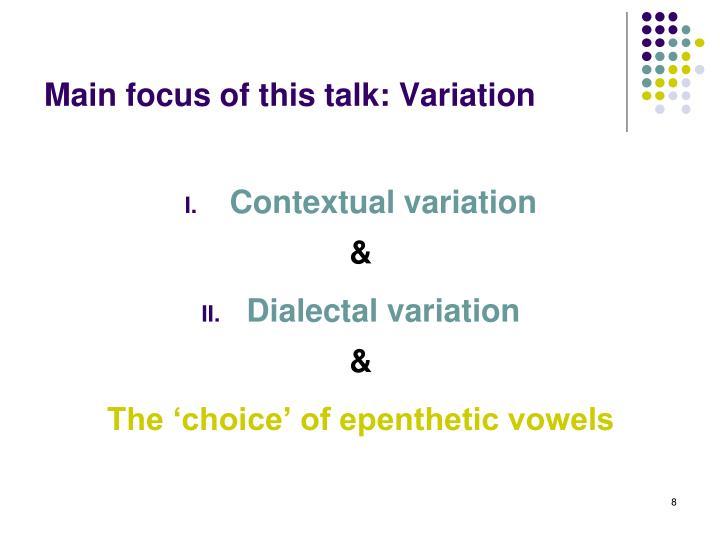 Main focus of this talk: Variation