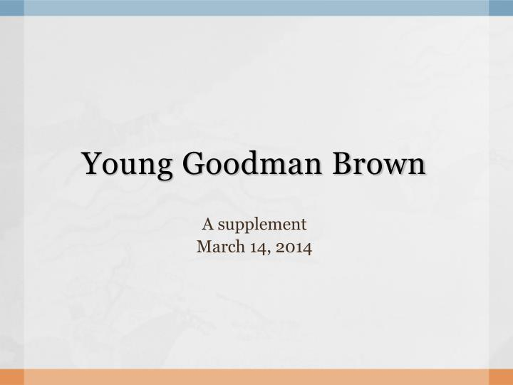 young goodman brown archetypal criticism A handbook of critical approaches to literature d young goodman brown 66 a brief history of formalist criticism 96 a.