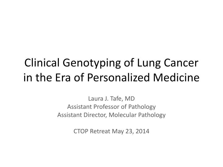 Clinical genotyping of lung cancer in the era of personalized medicine