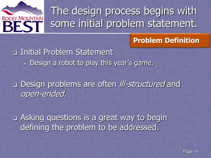 The design process begins with some initial problem statement.
