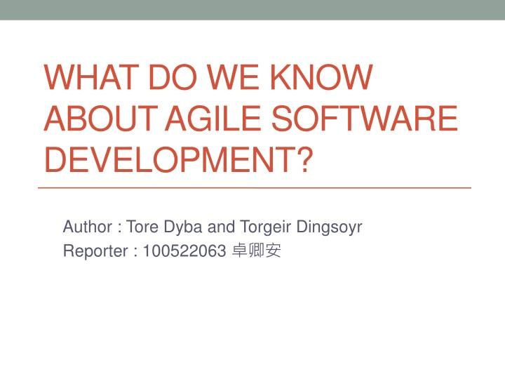 what do we know about agile software development n.