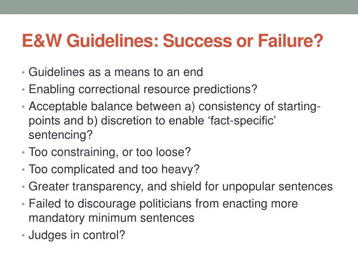 E&W Guidelines: Success or Failure?