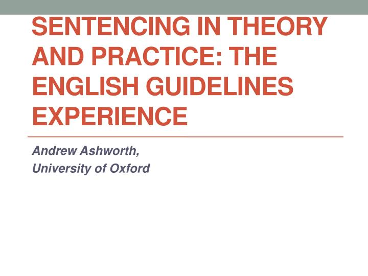 Sentencing in theory and practice the english guidelines experience