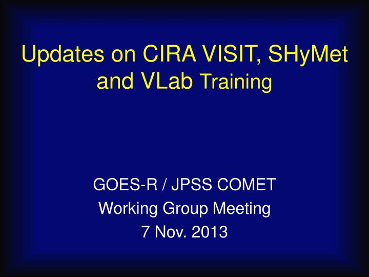Updates on cira visit shymet and vlab training