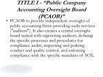 title i public company accounting oversight board pcaob