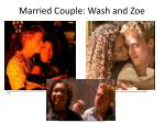 married couple wash and zoe
