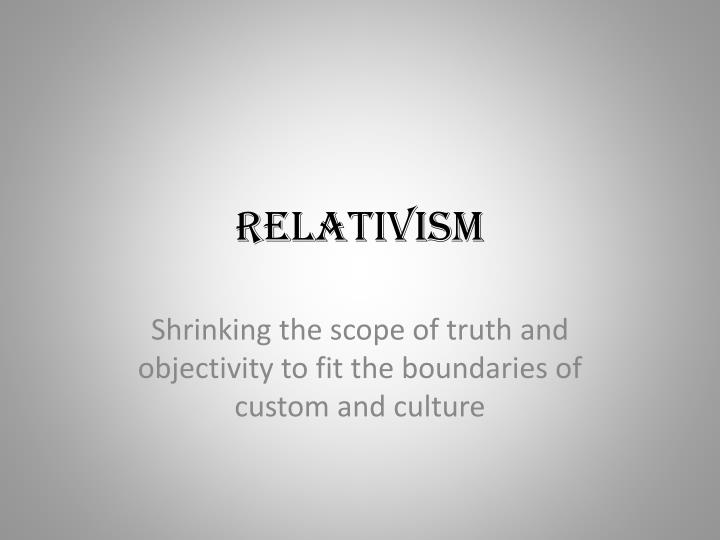 relativism descriptively true but normatively false Intrinsic value, environmental ethics, and adam smith for better or worse, intrinsic value is a central concept in contemporary environmental ethics.