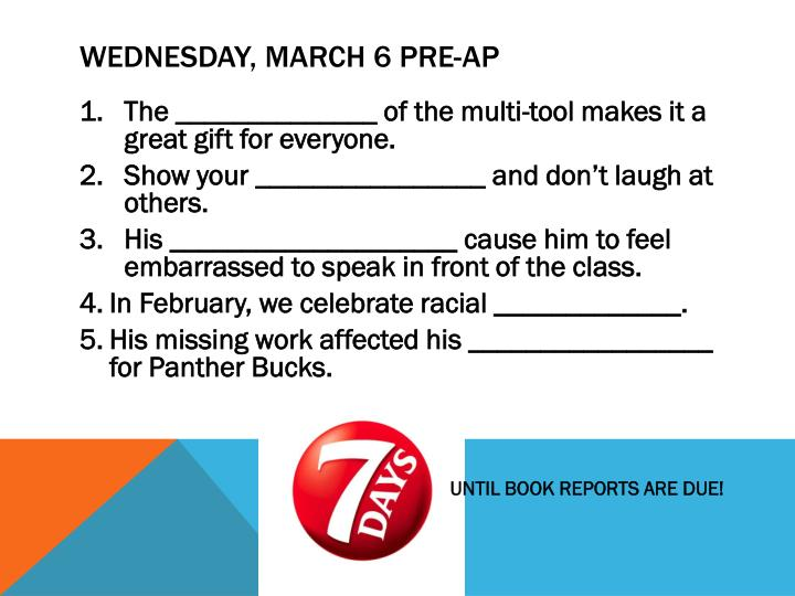 Wednesday, March 6 PRE-AP