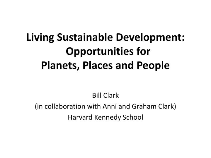 living sustainable development opportunities for planets places and people n.