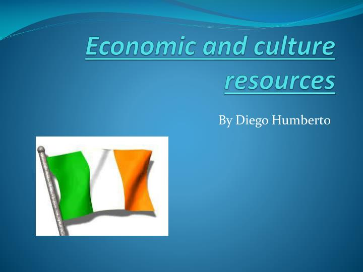Economic and culture resources