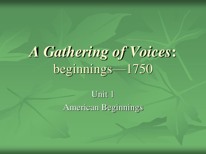 a gathering of voices beginnings 1750 n.