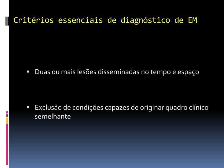 Critérios essenciais de diagnóstico de EM