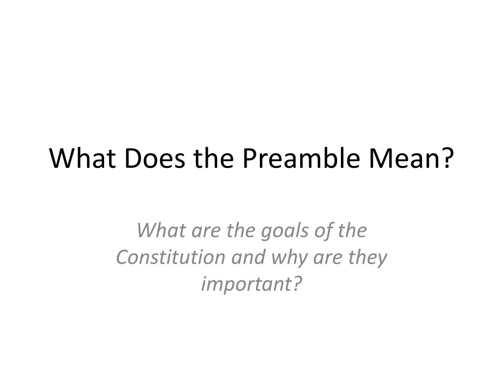 Ppt What Does The Preamble Mean Powerpoint Presentation Free Download Id 2163540