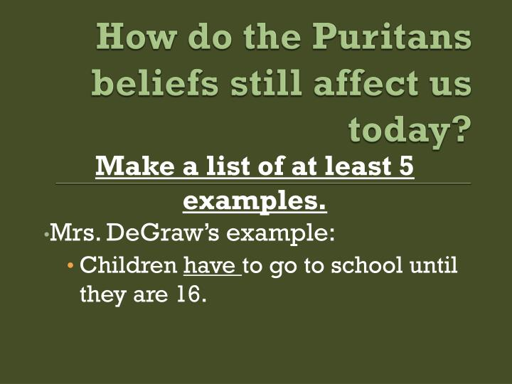 How do the Puritans beliefs still affect us today?