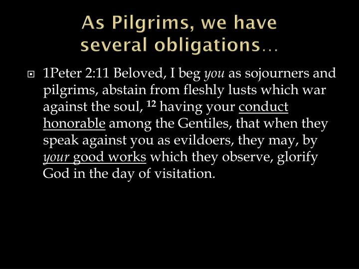 As Pilgrims, we have