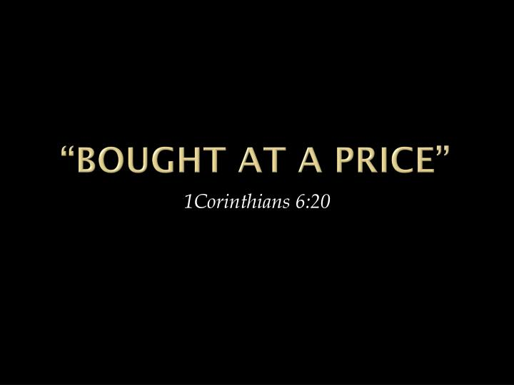 """""""Bought at a Price"""""""