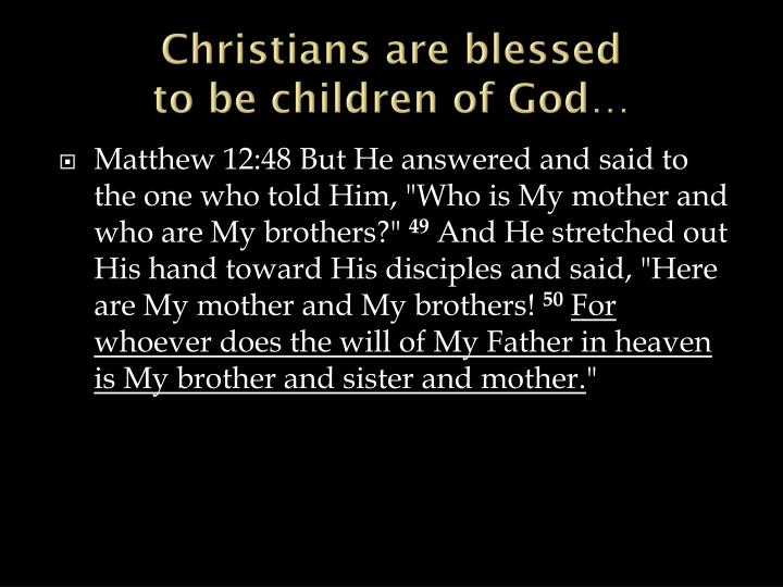 Christians are blessed