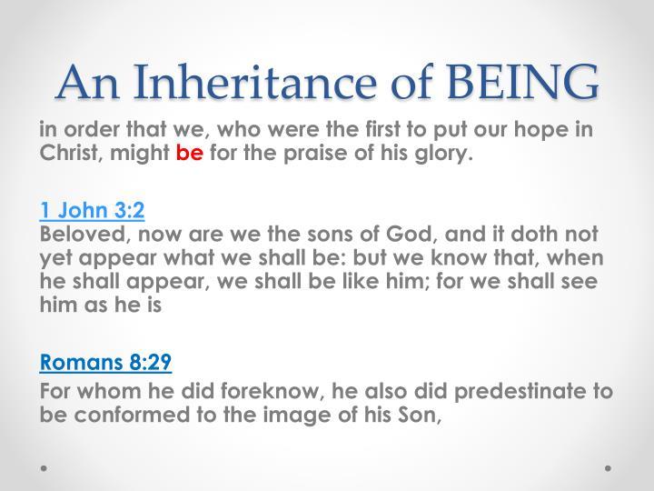 An Inheritance of BEING