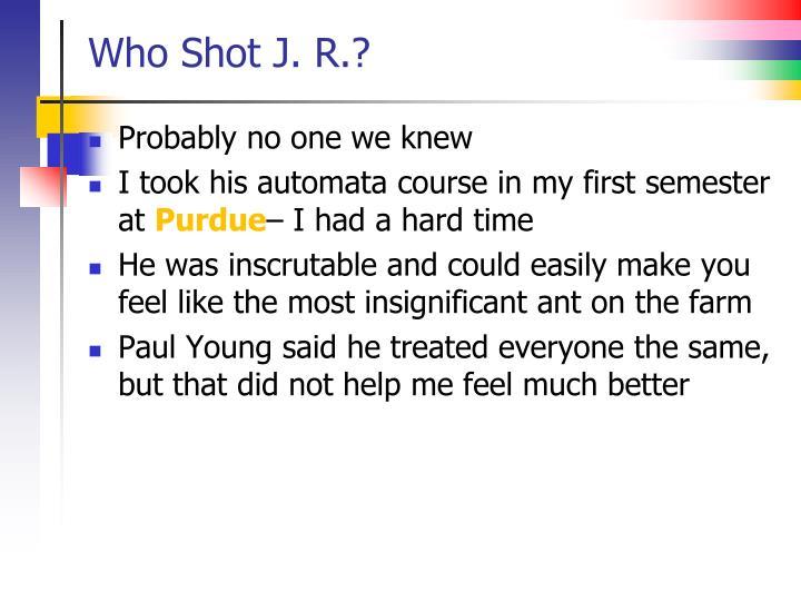 Who Shot J. R.?
