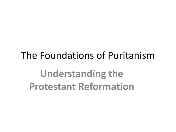 the foundations of puritanism n.