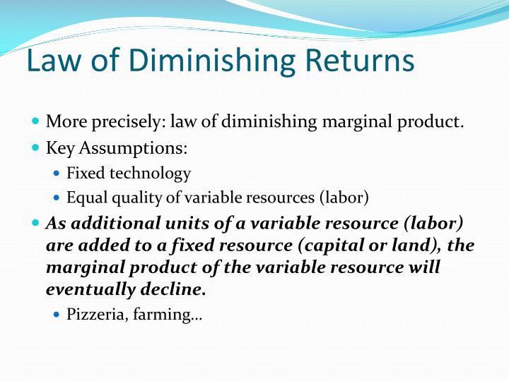 assumptions of law of diminishing returns