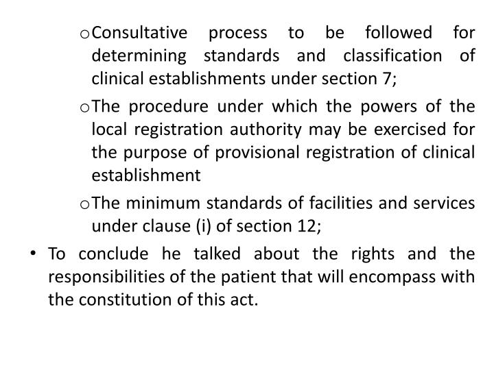 Consultative process to be followed for determining standards and classification of clinical establishments under section 7;