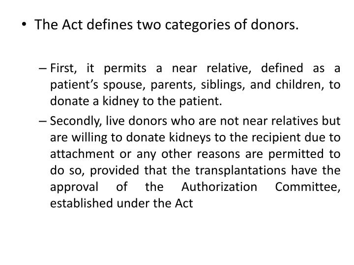 The Act defines two categories of donors.