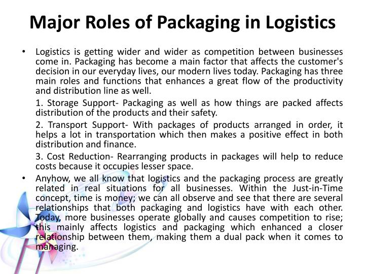 packaging effects on logistics activities The institute of food technologists has issued a scientific status summary on food packaging and its  in important organizational activities and gain.