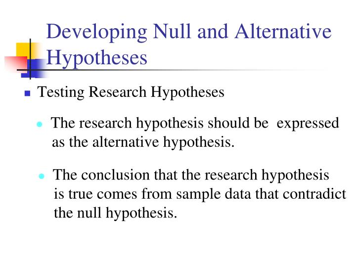 Developing Null and Alternative Hypotheses