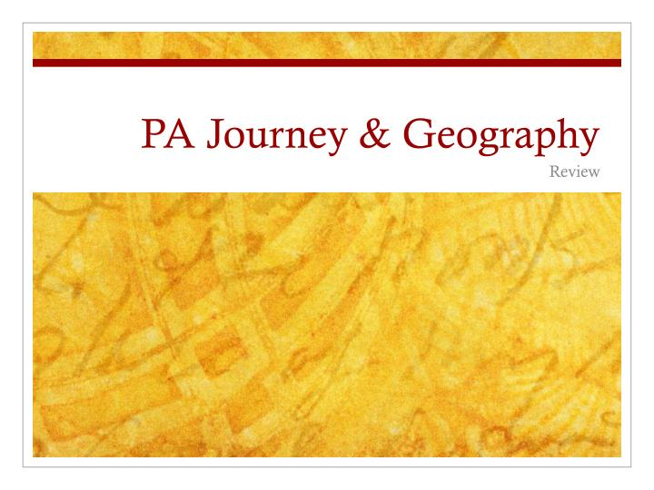 Pa journey geography