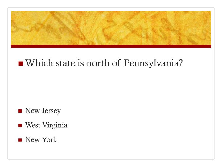 Which state is north of Pennsylvania?