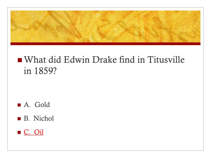 What did Edwin Drake find in Titusville in 1859?