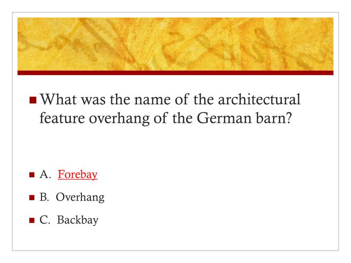 What was the name of the architectural feature overhang of the German barn?