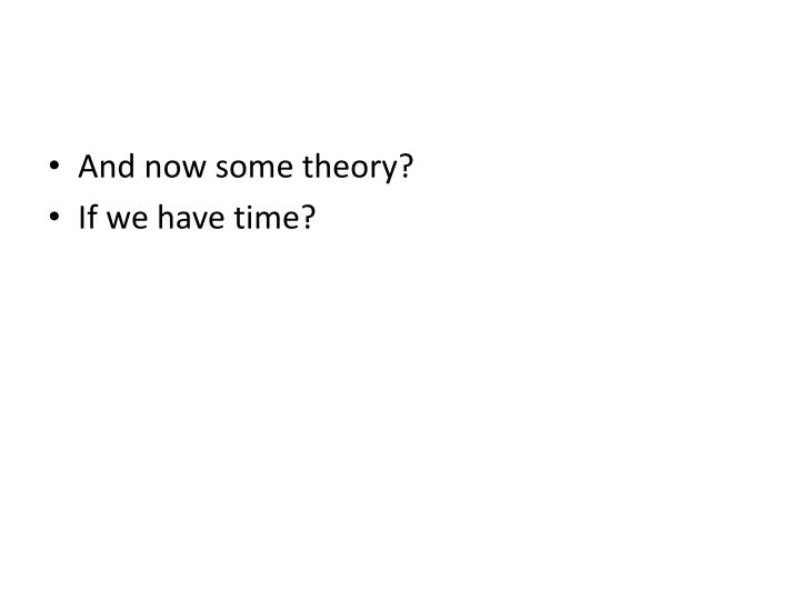 And now some theory?