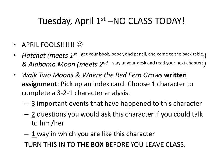 tuesday april 1 st no class today n.