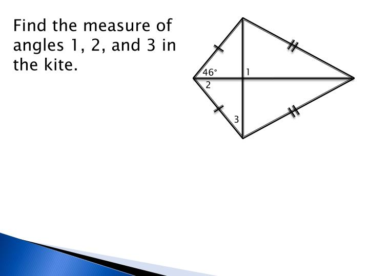Find the measure of angles 1, 2, and 3 in the kite.