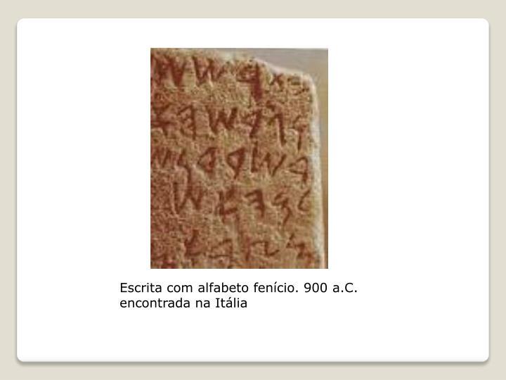 Escrita com alfabeto fenício. 900 a.C. encontrada na Itália