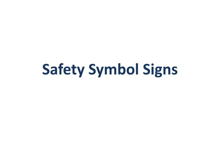Ppt Safety Symbol Signs Powerpoint Presentation Id2164832