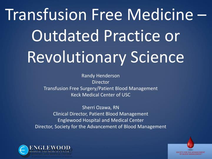 Transfusion free medicine outdated practice or revolutionary science
