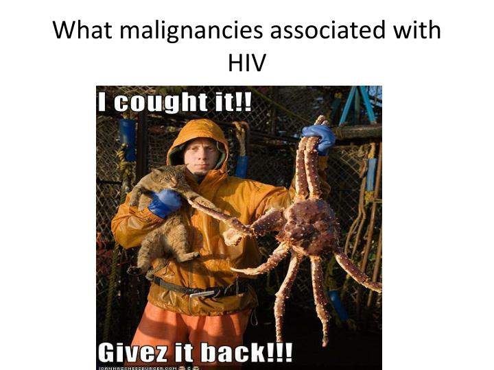 What malignancies associated with HIV