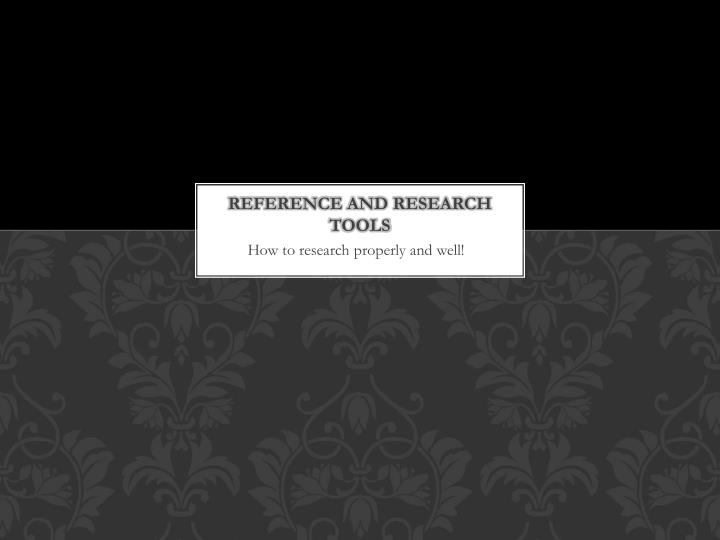 Reference and research tools