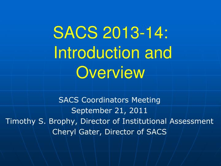 sacs 2013 14 introduction and overview