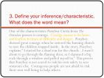 3 define your inference characteristic what does the word mean