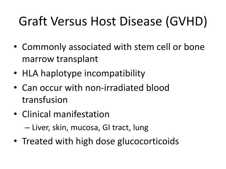 Graft Versus Host Disease (GVHD)
