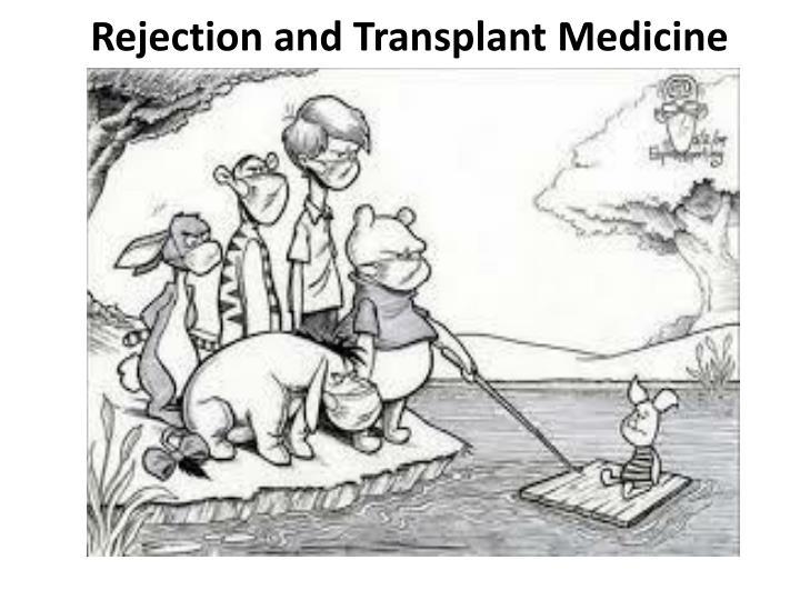 Rejection and Transplant Medicine