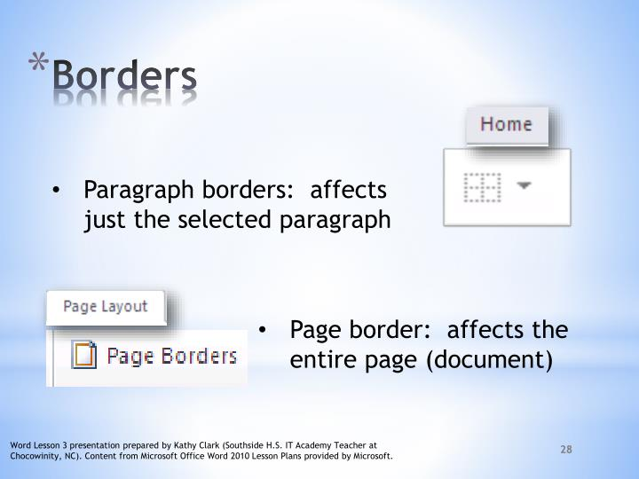 Paragraph borders:  affects just the selected paragraph