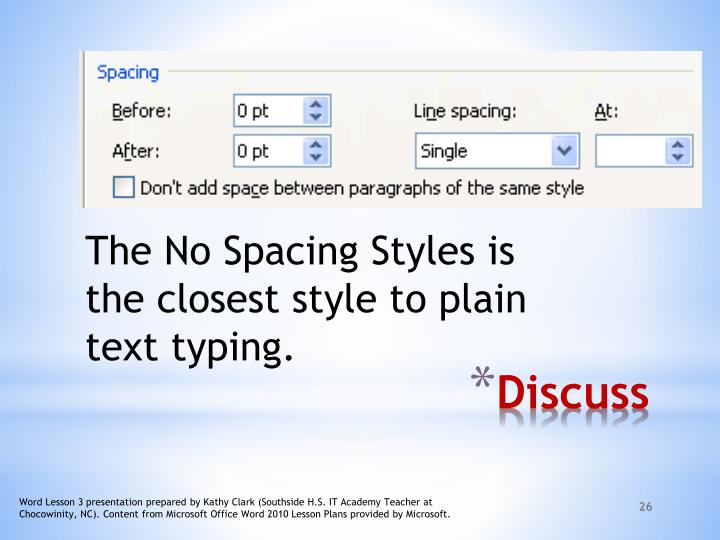The No Spacing Styles is the closest style to