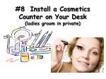 8 install a cosmetics counter on your desk ladies groom in private