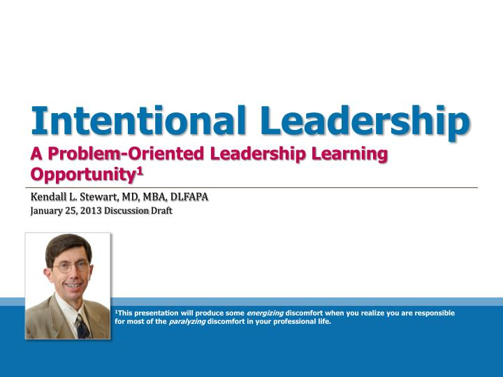 Intentional leadership a problem oriented leadership learning opportunity 1